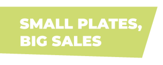 small plates big sales